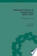 Selected Letters Of Vernon Lee  1856   1935 : a prolific author best known for...