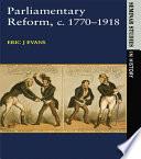 Parliamentary Reform in Britain  c  1770 1918