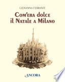Com era dolce il Natale a Milano