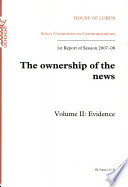 Ownership of the News  House of Lords Paper 122 II  1st Report of Session 2007 08   Volume 2  Evidence