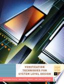 Verification Techniques for System Level Design