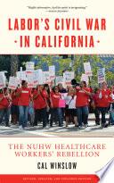 Labor's Civil War in California Account Examines The Dispute Between