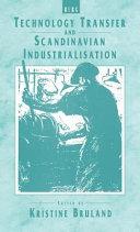Technology transfer and Scandinavian industralisation