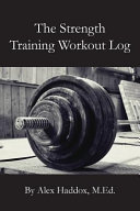 The Strength Training Workout Log