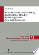 Anreizsysteme zur Steuerung der Hersteller-Händler-Beziehung in der Automobilindustrie