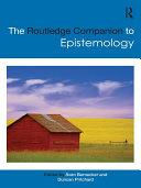 The Routledge Companion to Epistemology