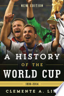 A History of the World Cup World Cup For One Month Every Four