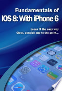 Fundamentals of IOS 8: With iPhone 6