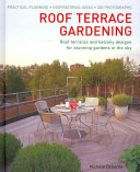 Roof Terrace Gardening : advice and plant lists; here...