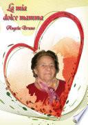 La mia dolce mamma