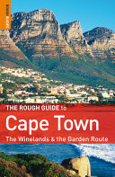 The Rough Guide to Cape Town  The Winelands   The Garden Route