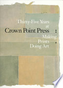 Thirty Five Years At Crown Point Press : kathan brown, is a world-renowned...