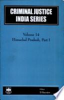 Criminal Justice India Series: pts. 1-2. Himachal Pradesh
