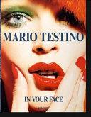 Mario Testino  In Your Face