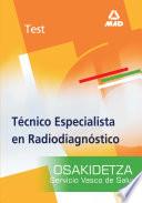 Tecnico Especialista en Radiodiagnostico Del Servicio Vasco de Salud osakidetza  Test Ebook