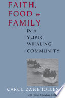Faith  Food  and Family in a Yupik Whaling Community