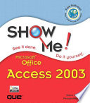 Show Me Microsoft Office Access 2003