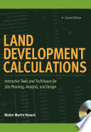 Land Development Calculations  Interactive Tools and Techniques for Site Planning  Analysis  and Design