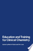 Education And Training For Clinical Chemistry
