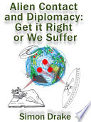 Alien Contact and Diplomacy  Get it Right or We Suffer