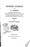 Episodj storici di L  Alibert  cavaliere di parecchi ordini     Versione di Antonio Piazza