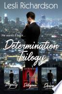 Determination Trilogy Box Set Dignity Diligence Desire