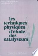 Les Techniques physiques d   tude des catalyseurs
