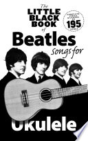 The Little Black Songbook of Ukulele Songs  The Beatles