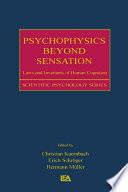 Psychophysics Beyond Sensation book