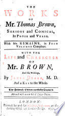 The Works of Mr  Thomas Brown  Serious and Comical