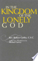 In The Kingdom Of The Lonely God : father robert griffin, culled from...
