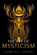 The Art Of Mysticism Practical Guide To Mysticism Spiritual Meditations