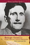 George Orwell Animal Farm and Nineteen Eighty-four