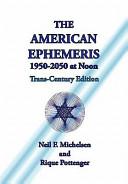 The American Ephemeris 1950 2050 at Noon