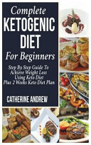 Complete Ketogenic Diet For Beginners