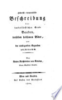 Historisch-topographische Beschreibung der ... Stadt Baaden, derselben Heilbäder und der umliegenden Gegenden