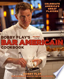 Bobby Flay S Bar Americain Cookbook