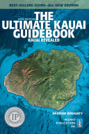 The Ultimate Kauai Guidebook : plan your best vacation— ever. this all new...