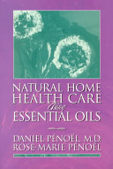 Natural Home Health Care Using Essential Oils