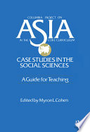 Asia  Case Studies in the Social Sciences   A Guide for Teaching