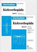 Curriculum Kieferorthopädie: Werkstoffe, festsitzende Apparaturen, kieferorthopädische Therapie, interdisziplinäre Aspekte. Bd. 2