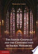 The Sainte Chapelle and the Construction of Sacral Monarchy