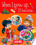 When I grow up  I ll become
