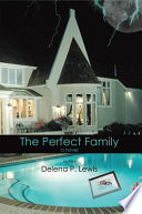 The Perfect Family by Delena P. Lewis