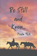 Be Still And Know Psalm 46 10 Inspirational Christian Blank Lined Journal Planner Or Diary 120 Pages 6 X 9