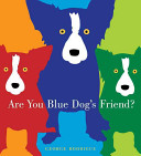 Are You Blue Dog s Friend