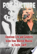 American Life And Celebrity Icons From Marilyn Monroe To Taylor Swift