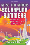 Glass And Gardens Solarpunk Summers