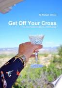 Get Off Your Cross