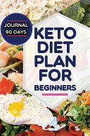 Keto Diet Plan For Beginners Journal 90 Days